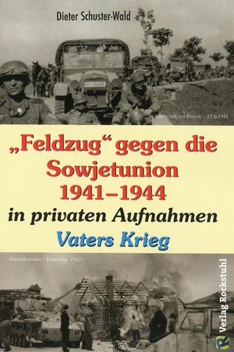 "Schuster-Wald: ""Feldzug"" gegen die Sowjetunion..."