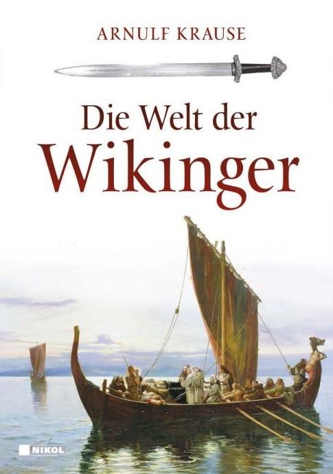 Krause, Arnulf: Die Welt der Wikinger