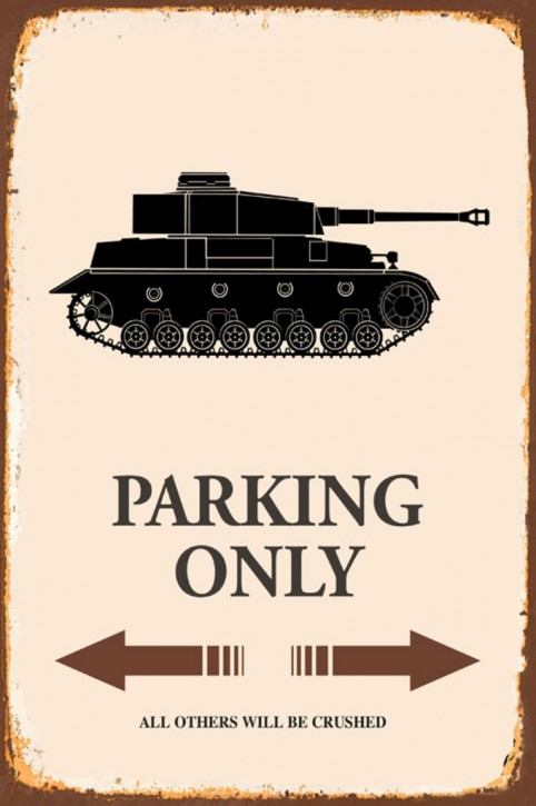 Werbeschild Panzer Parking only