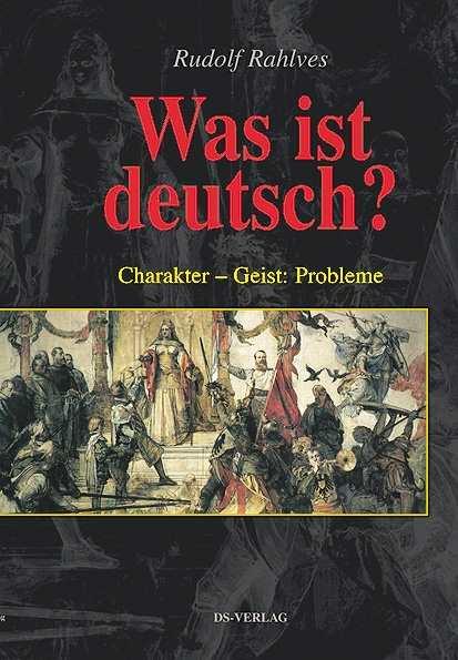 Rahlves, Rudolf: Was ist deutsch?