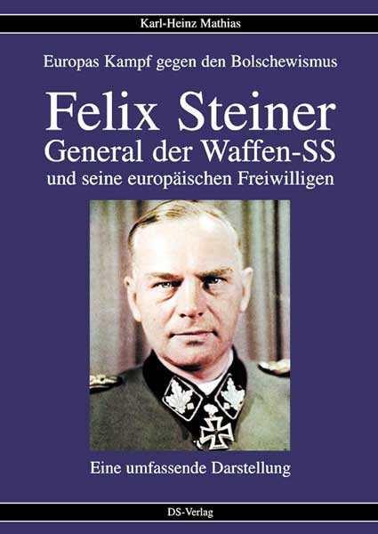 Mathias, Karl Heinz: Felix Steiner