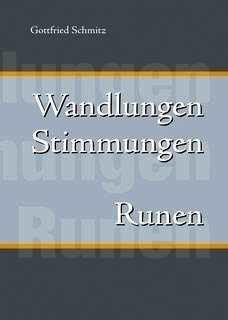 Schmitz, Gottfried: Wandlungen,  Stimmungen, Runen