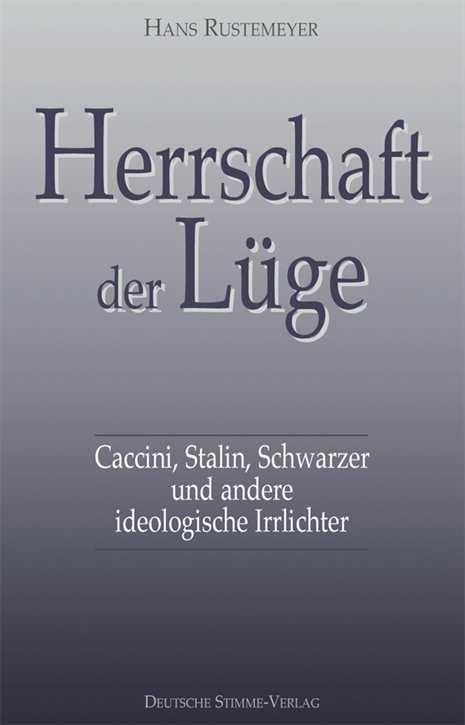 Rustemeyer, Hans: Herrschaft der Lüge