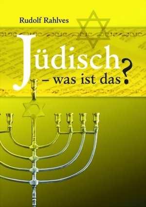 Rahlves, Rudolf: Jüdisch - Was ist das?