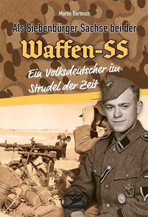 Bartesch, M: Als Siebenbg. Sachse bei d. Waffen-SS