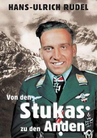 Rudel, Hans-Ulrich: Von den Stukas zu den Anden