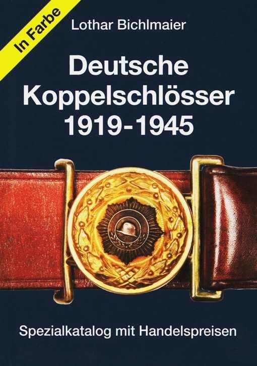 Bichlmaier, L.: Deutsche Koppelschlösser 1919-1945