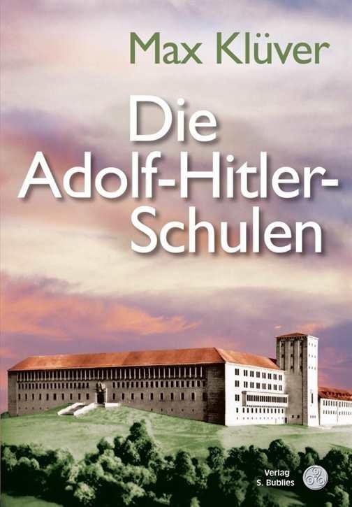 Klüver, Dr. Max: Die Adolf-Hitler-Schulen