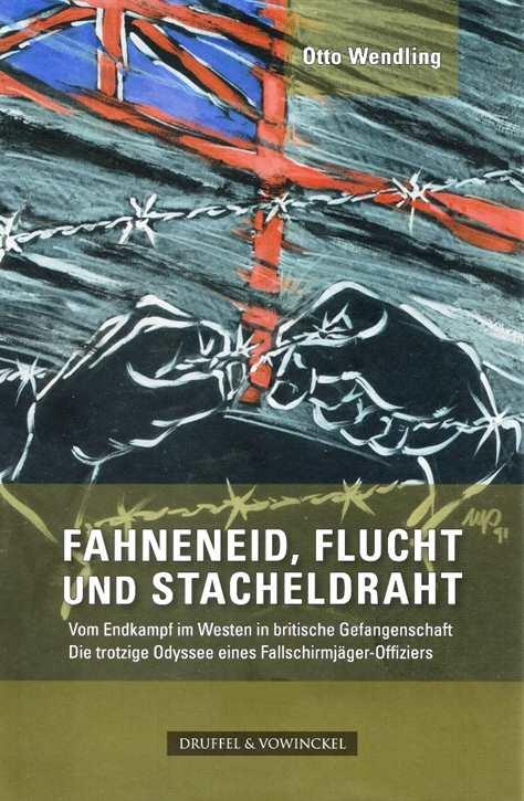 Wendling, Otto: Fahneneid, Flucht und Stacheldraht