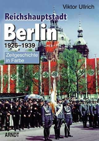 Ullrich, Viktor: Reichshauptstadt Berlin - Band I