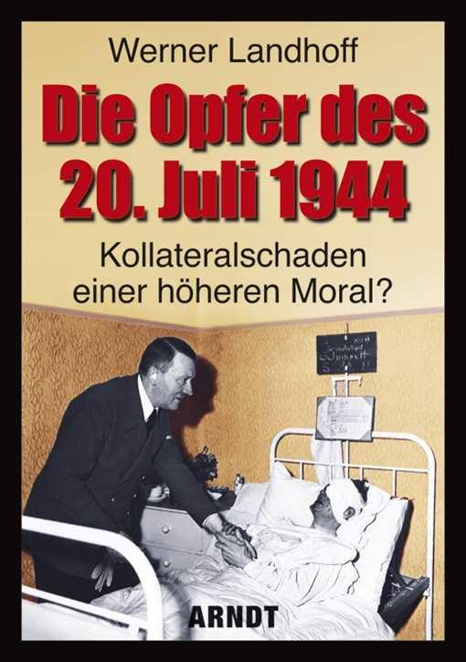 Landhoff, Werner: Die Opfer des 20. Juli 1944