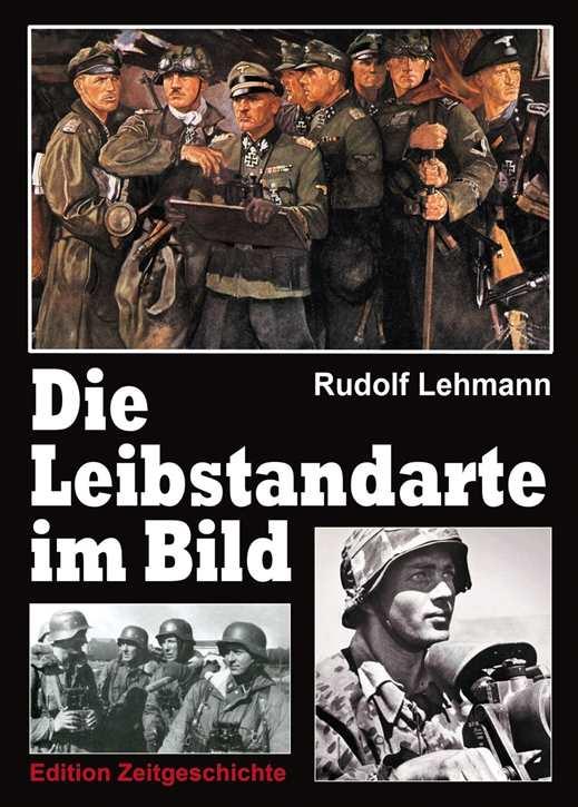 Lehmann, Rudolf: Die Leibstandarte im Bild