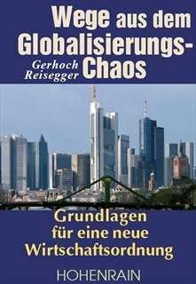 Reisegger, Ger.: Wege aus dem Globalisierungschaos