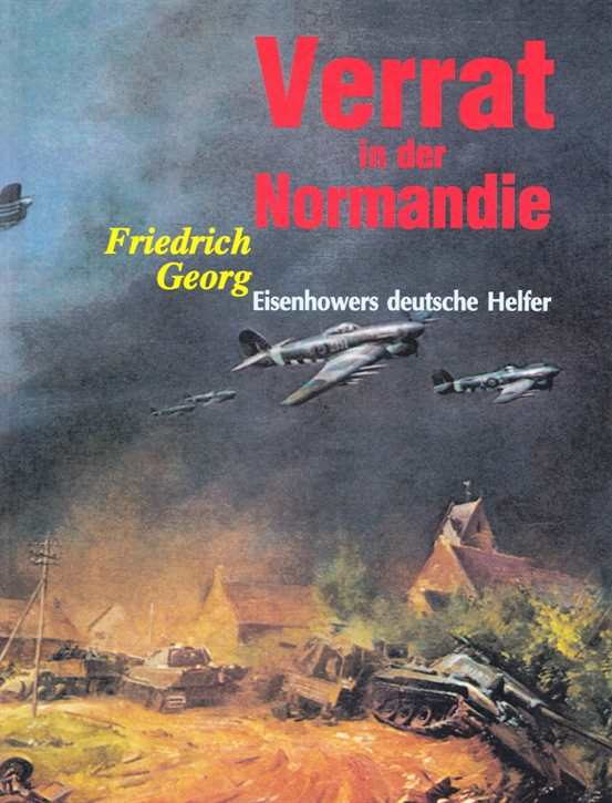 Georg, Friedrich: Verrat in der Normandie
