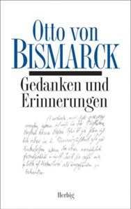 Bismarck, Otto von: Gedanken und Erinnerungen