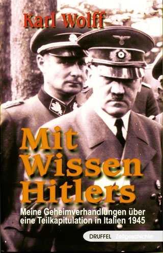 Wolff, Karl: Mit Wissen Hitlers