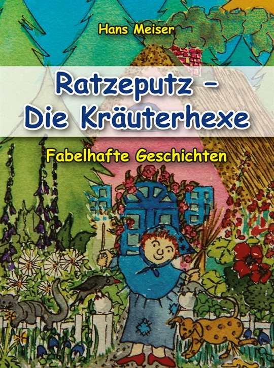 Meiser, Hans: Ratzeputz - Die Kräuterhexe