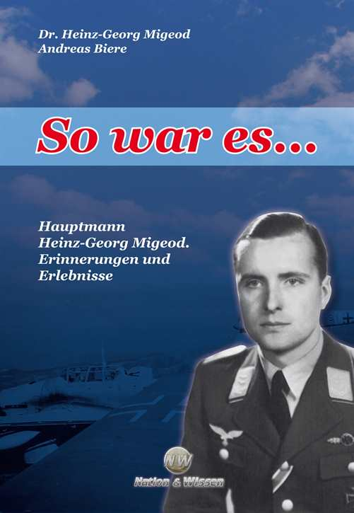 Migeod, Dr. Heinz-G./Biere, Andreas: So war es...