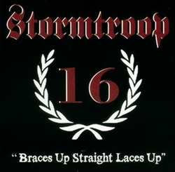 Stormtroop 16 - Braces up straight laces up, CD