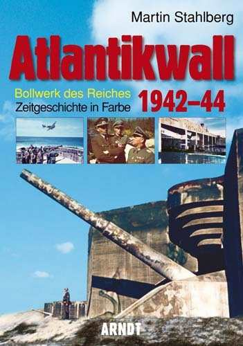 Stahlberg, Martin: Atlantikwall 1942-44, Band 1