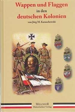 Karaschewski,J: Flaggen und Wappen d. dt. Kolonien