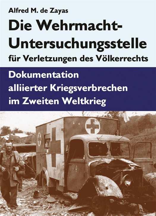 Zayas, Alfred M.: Die Wehrmacht-Untersuchungsstelle