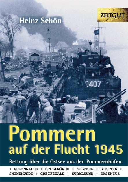 Schön, Heinz: Pommern auf der Flucht. 1945