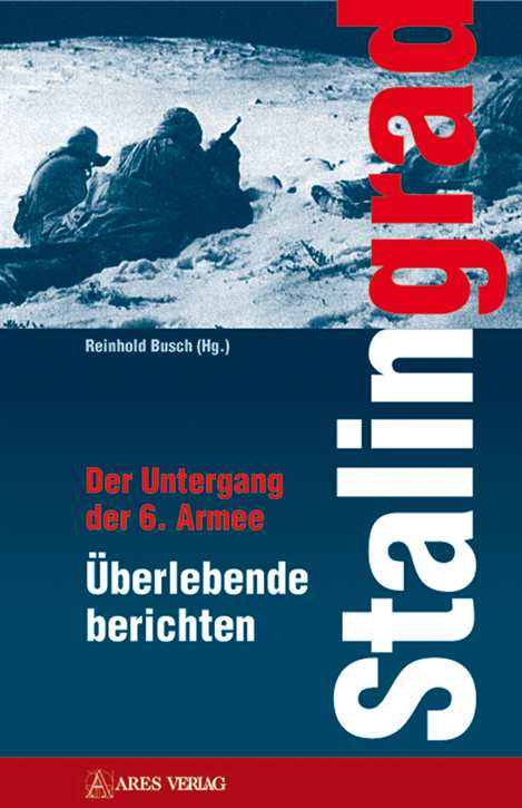 Busch, Dr. med. Reinhold: STALINGRAD...