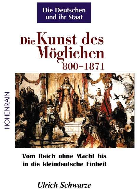 Schwarze, Ulrich: Die Deutschen u. ihr Staat Bd. 1