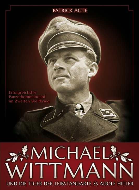 Agte, Patrick: Michael Wittmann und die Tiger...