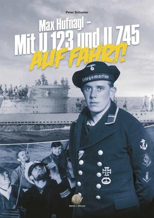 Schuster, Peter: Mit U 123 und U 745 auf Fahrt!
