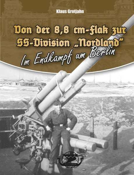 "Grotjahn, K.: Von d. 8,8 cm Flak z. Div.""Nordland"""