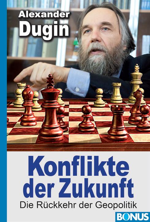Dugin, Alexander: Konflikte der Zukunft