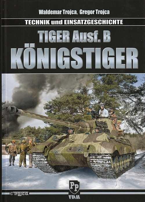 Trojca, Waldemar & Gr.: Tiger Ausf. B Königstiger