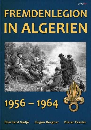 Nadjé/ Bergner/ Fessler: Fremdenlegion in Algerien