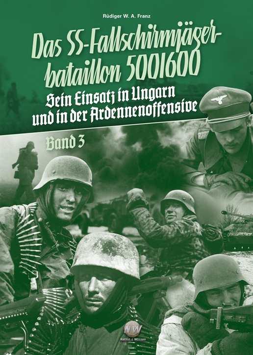 Franz, Rüdiger: Das SS-FschJgBtl 500/600 Bd. 3