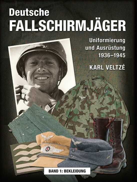 Veltzé, K.: Deutsche Fallschirmjäger Bd. I