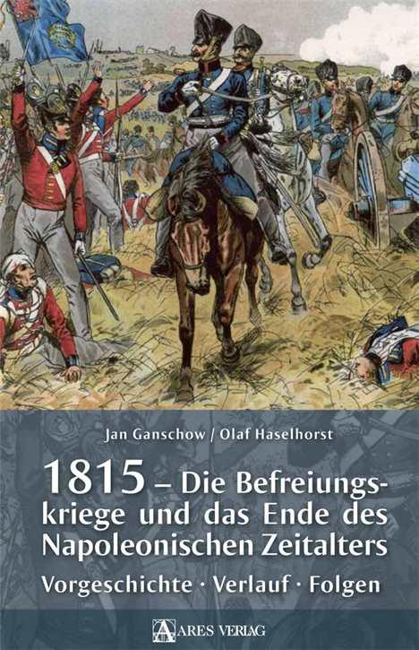 Ganschow / Haselhorst: 1815 - Die Befreiungskriege
