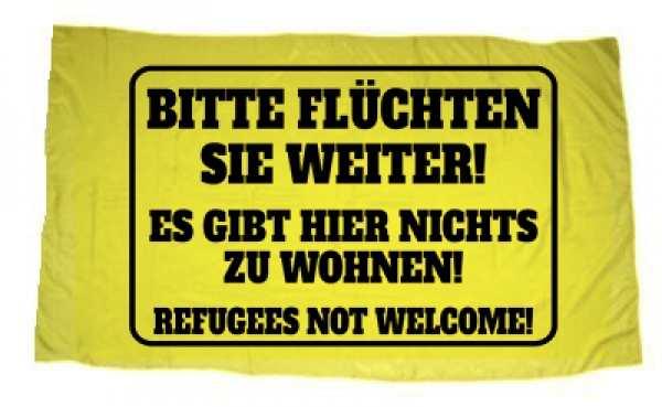 Fahne Bitte flüchten Sie weiter!