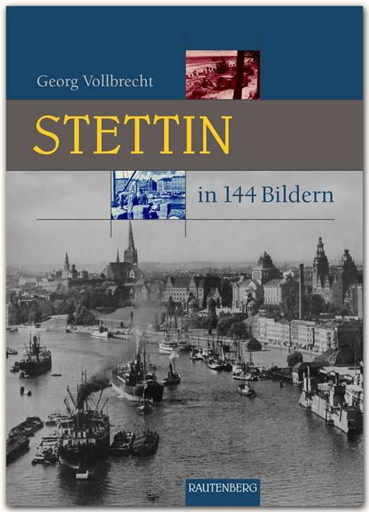 Vollbrecht, Georg: Stettin in 144 Bildern