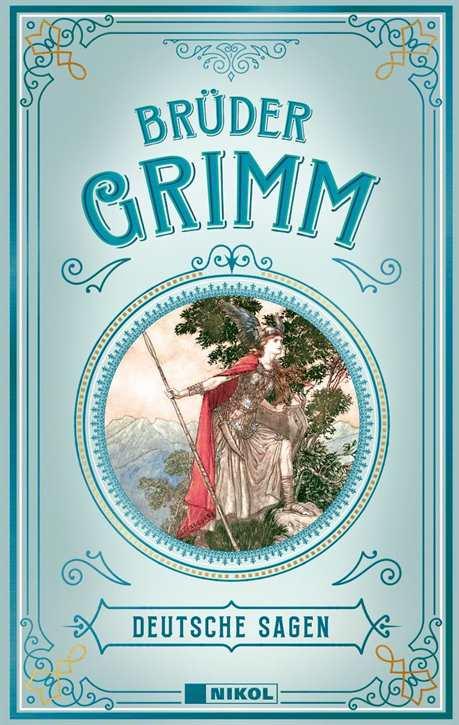 Brüder Grimm: Deutsche Sagen