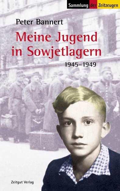 Bannert, Peter: Meine Jugend in Sowjetlagern