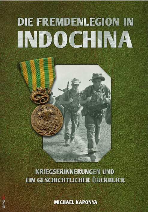 Kaponya, Michael: Die Fremdenlegion in Indochina