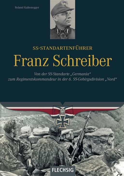 Kaltenegger: Franz Schreiber - SS-Standartenführer