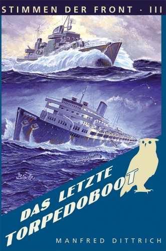 Dittrich, Manfred: Das letzte Torpedoboot