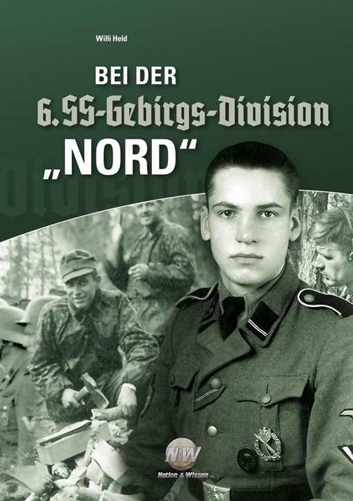 """Held, Willi: Bei der 6. SS-Gebirgs-Division """"Nord"""""""