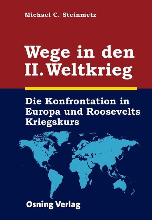 Steinmetz, Michael C.: Wege in den II. Weltkrieg