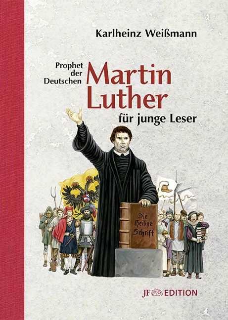 Weißmann, K.: Martin Luther für junge Leser