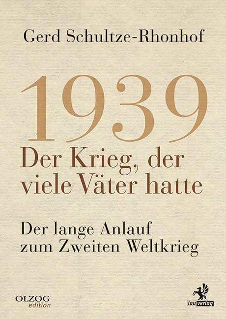 Schultze-Rhonhof: Der Krieg, der viele Väter hatte