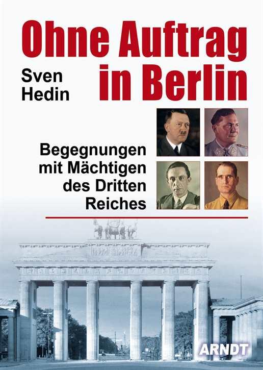 Hedin, Sven: Ohne Auftrag in Berlin